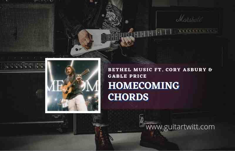 Read more about the article Homecoming chords by Bethel Music ft. Cory Asbury & Gable Price