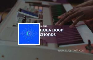 Read more about the article Hula Hoop chords by LOONA (이달의 소녀)