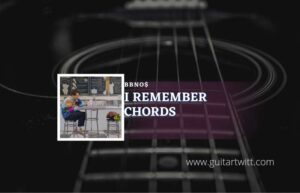 Read more about the article I Remember chords by bbno$