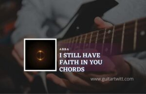 Read more about the article I Still Have Faith In You chords by ABBA