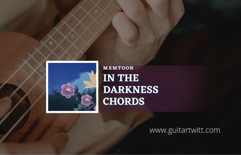 Read more about the article In The Darkness chords by mxmtoon