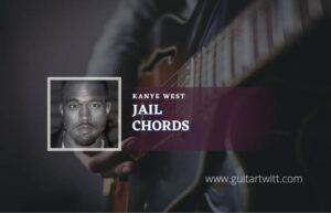 Read more about the article Jail chords by Kanye West