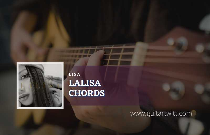 Read more about the article LALISA Chords by LISA