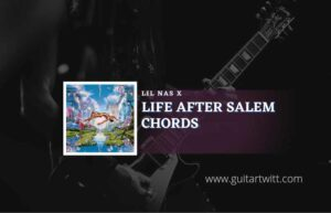 Read more about the article Life After Salem chords by Lil Nas X
