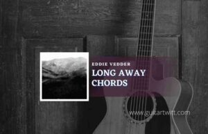 Read more about the article Long Way chords by Eddie Vedder