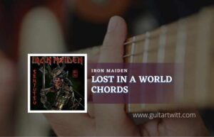 Read more about the article Lost In A Lost World chords by Iron Maiden