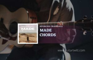 Read more about the article Made chords by Spencer Crandall