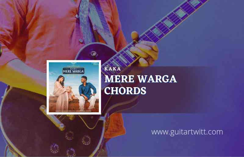 Read more about the article Mere Warga Chords by Kaka