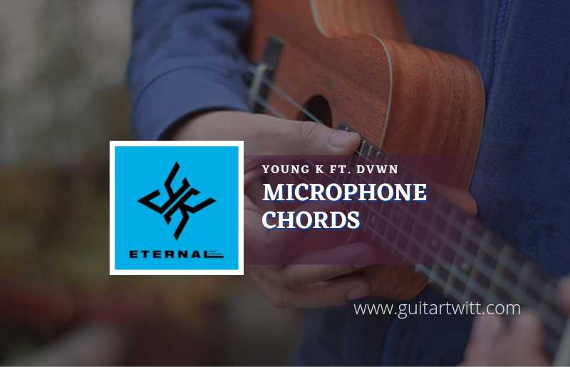 Read more about the article Microphone chords by Young K feat. Dvwn (다운)