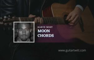Read more about the article Moon chords by Kanye West