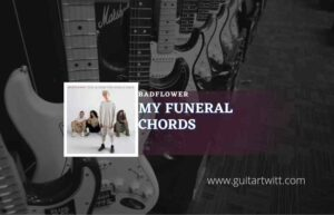 Read more about the article My Funeral chords by Badflower