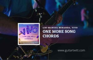 Read more about the article Vivo – One More Song chords by Lin-Manuel Miranda