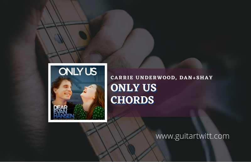 Only Us chords by Carrie Underwood 1