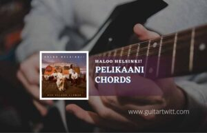 Read more about the article Pelikaani chords by Haloo Helsinki!