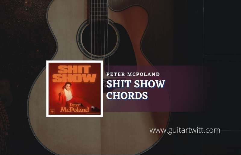 Shit Show chords by Peter McPoland 1