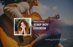 Read more about the article Simp Boy chords by Sofie Dossi