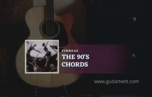 Read more about the article The 90s Chords by FINNEAS