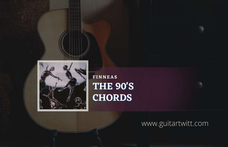 The 90's Chords