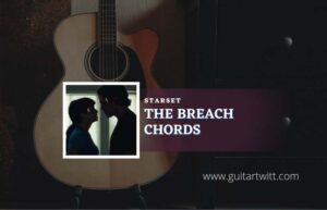 Read more about the article The Breach chords by Starset