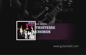Read more about the article Tristesse chords by Die Ärzte