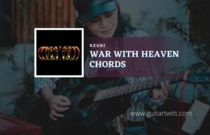 Read more about the article War With Heaven chords by Keshi