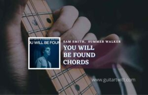 Read more about the article You Will Be Found Chords by Sam Smith, Summer Walker