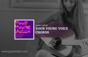 Read more about the article Your Young Voice chords by Jonny Muir | Sex Education