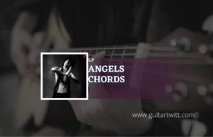 Read more about the article Angels chords by LP