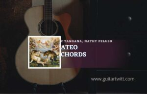 Read more about the article Ateo chords by C. Tangana, Nathy Peluso