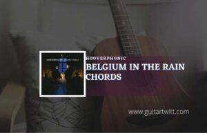 Read more about the article Belgium In The Rain chords by Hooverphonic