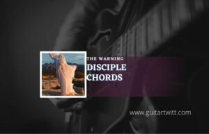 Read more about the article Disciple chords by The Warning