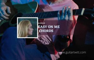Easy On Me Chords