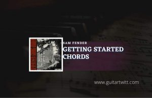 Read more about the article Getting Started chords by Sam Fender