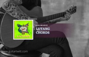 Read more about the article Lutang Chords by Jikamarie