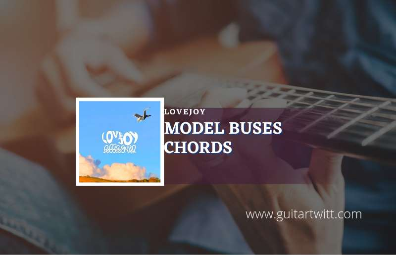 Read more about the article Model Buses chords by Lovejoy