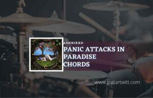 Read more about the article Panic Attacks In Paradise chords by Ashnikko