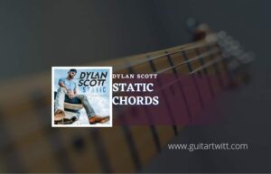 Read more about the article Static chords by Dylan Scott