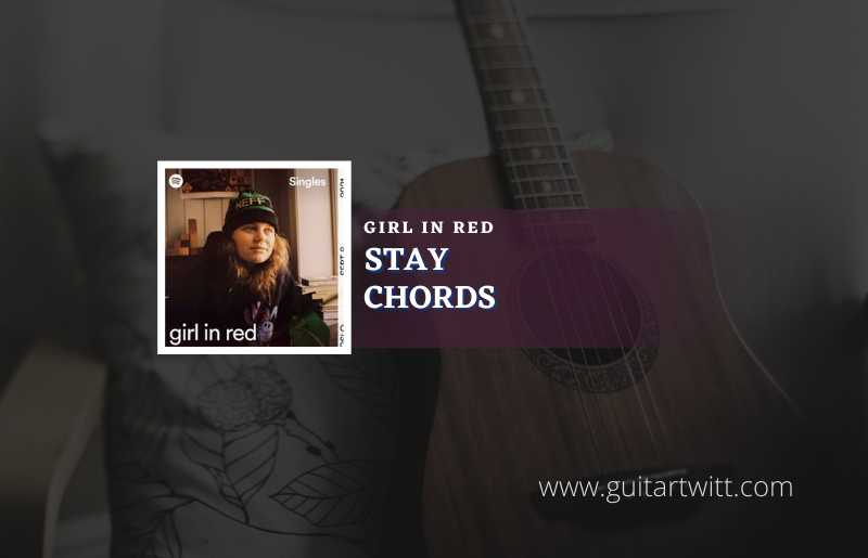Read more about the article Stay chords by Girl In Red