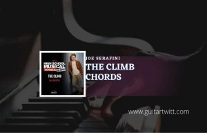Read more about the article The Climb chords by Joe Serafini  High School Musical