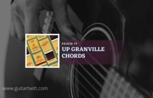 Read more about the article Up Granville chords by Peach Pit