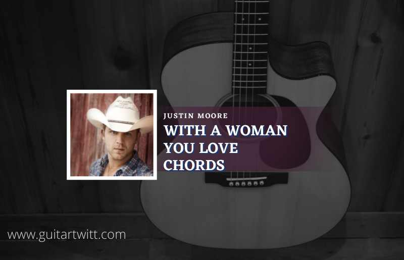 With A Woman You Love Chords