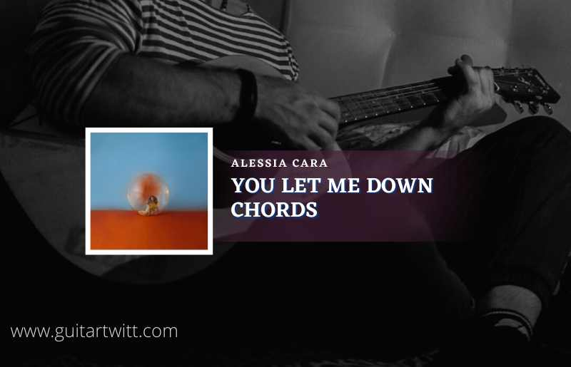 You Let Me Down Chords